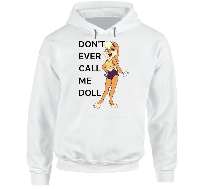 Lola Bunny Don't Ever Call Me Doll Hoodie