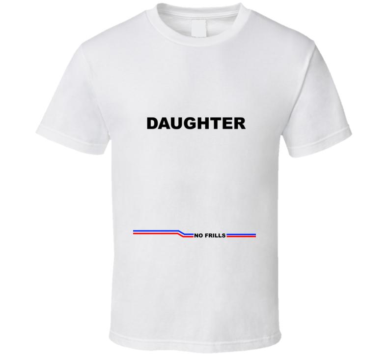 Daughter - No Frills T Shirt