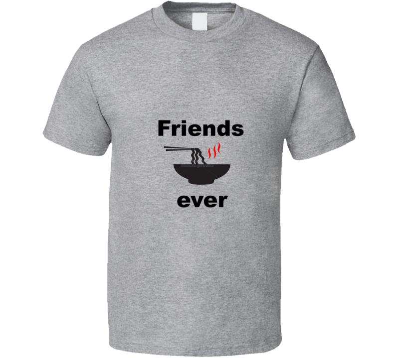 Friends Pho Ever T Shirt