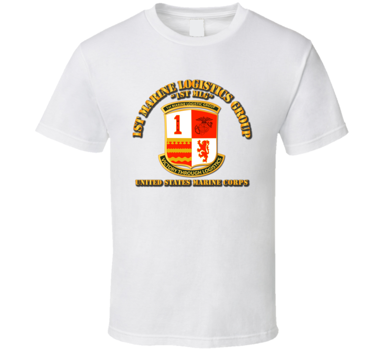 1st Marine Logistics Group T Shirt