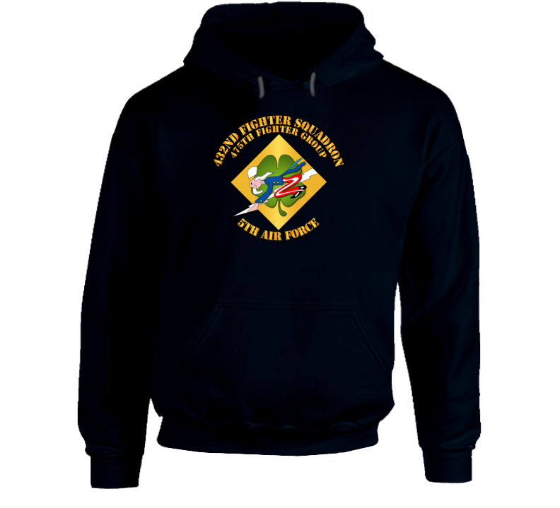 5th AF - 475th FG - 432nd Fighter Squadron w Txt Hoodie