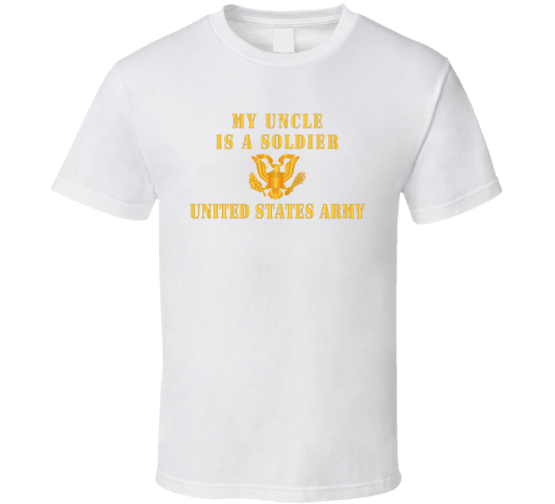 Army - My Uncle Is A Soldier T-shirt