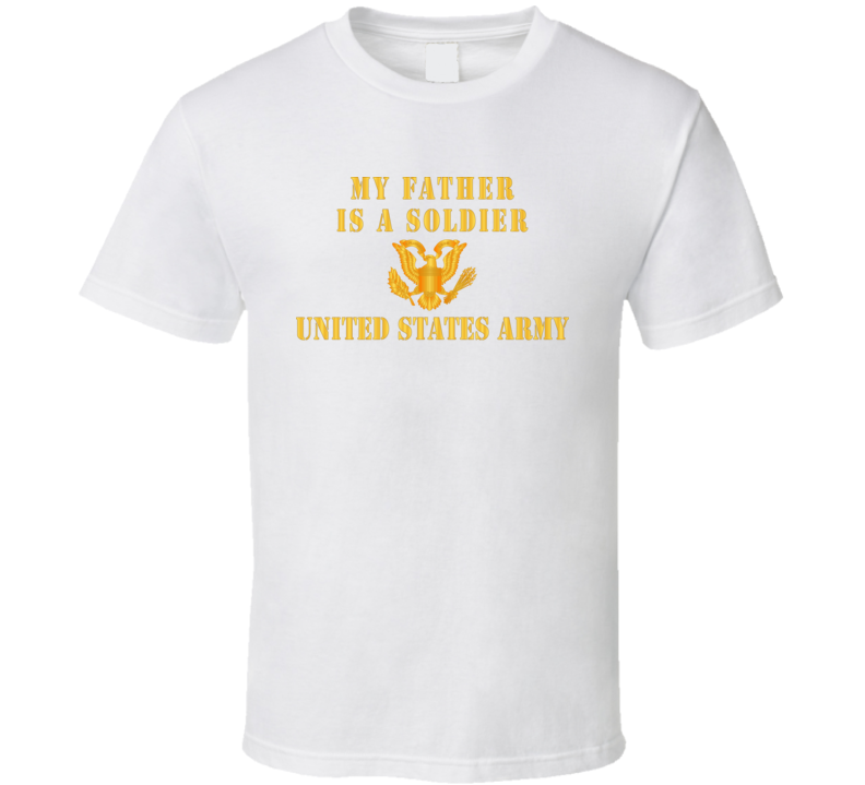 Army - My Father Is A Soldier T-shirt