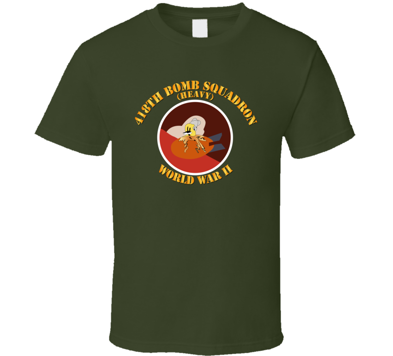 Aac - 418th Bomb Squadron Wwii T Shirt