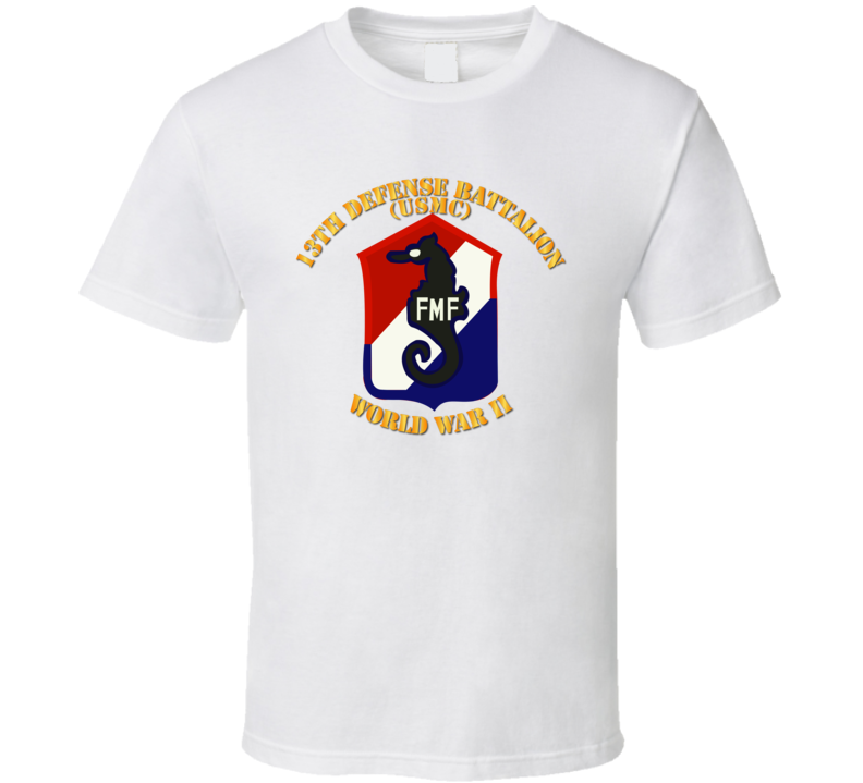 Usmc - 13th Defense Bn - Usmc - Wwii T-shirt