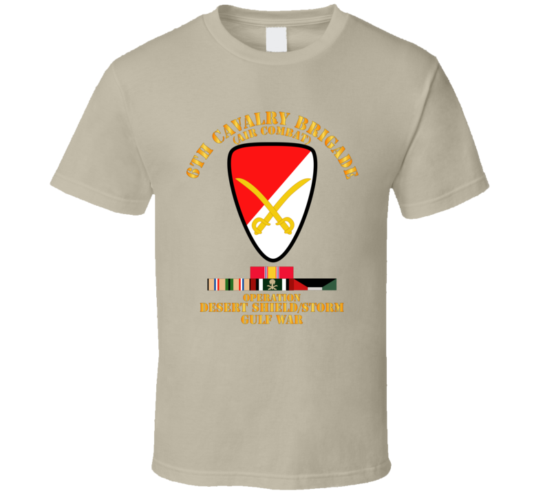 Army - 6th Cavalry Bde - Desert Shield - Storm W Ds Svc T Shirt