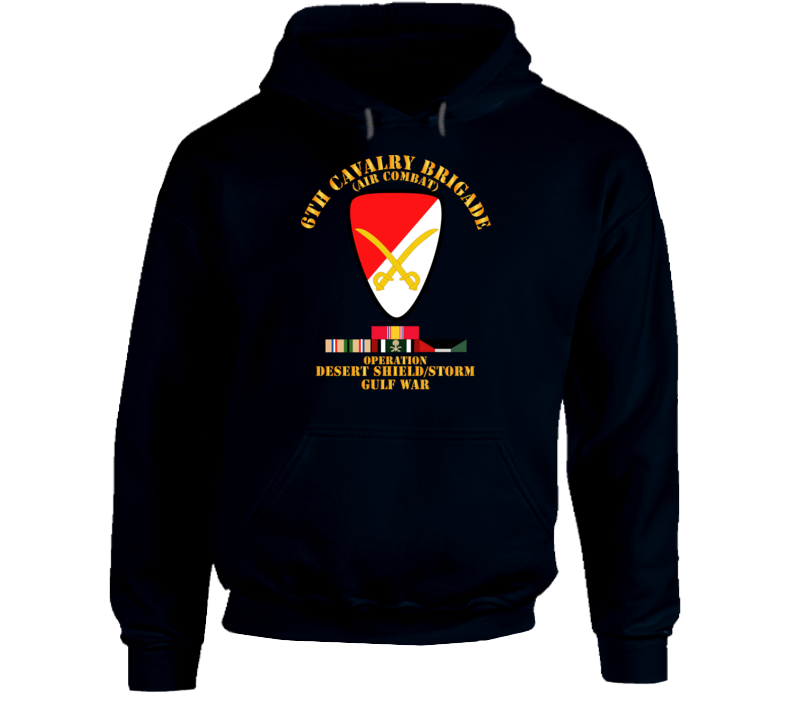 Army - 6th Cavalry Bde - Desert Shield - Storm W Ds Svc Hoodie