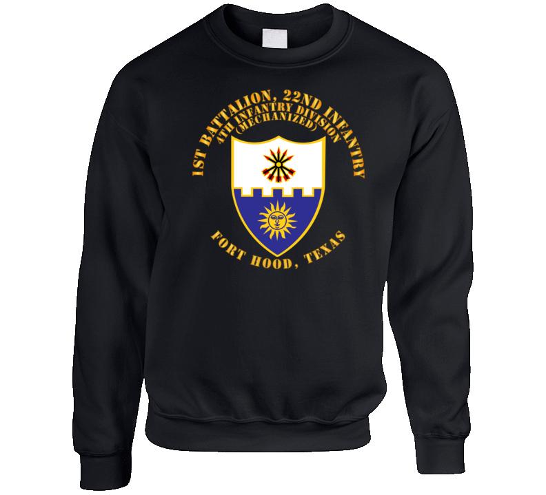 Army - 1st Bn 22nd Infantry - 4th Id Mech - Ft Hood Tx Sweatshirt Crewneck Sweatshirt