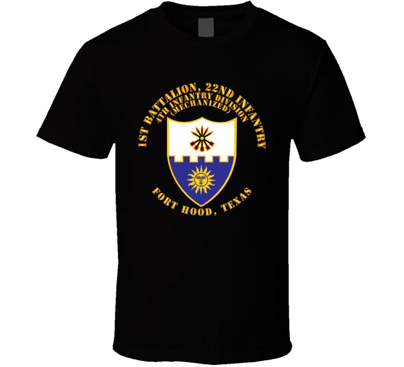 Army - 1st Bn 22nd Infantry - 4th Id Mech - Ft Hood Tx T Shirt