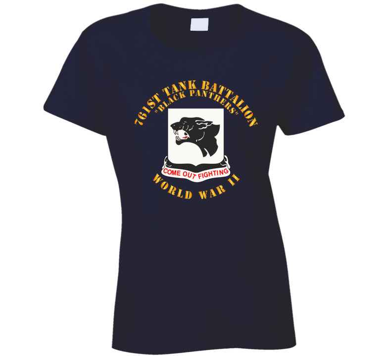 Army - 761st Tank Battalion - Black Panthers - WWII Ladies T Shirt