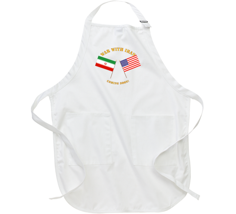 Govt - War With Iran - Coming Soon Apron