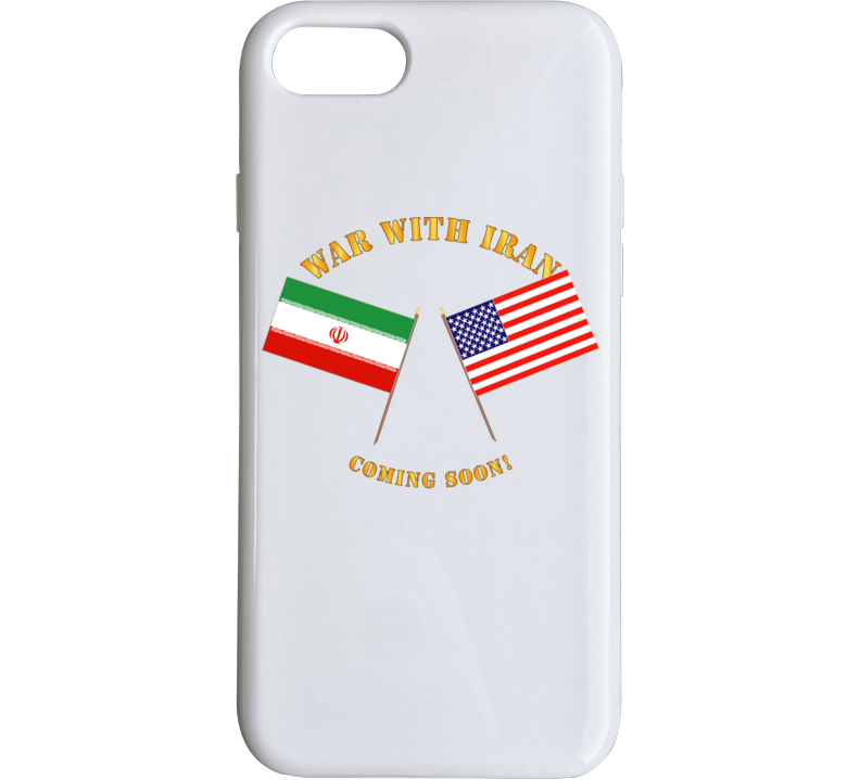 Govt - War With Iran - Coming Soon Phone Case