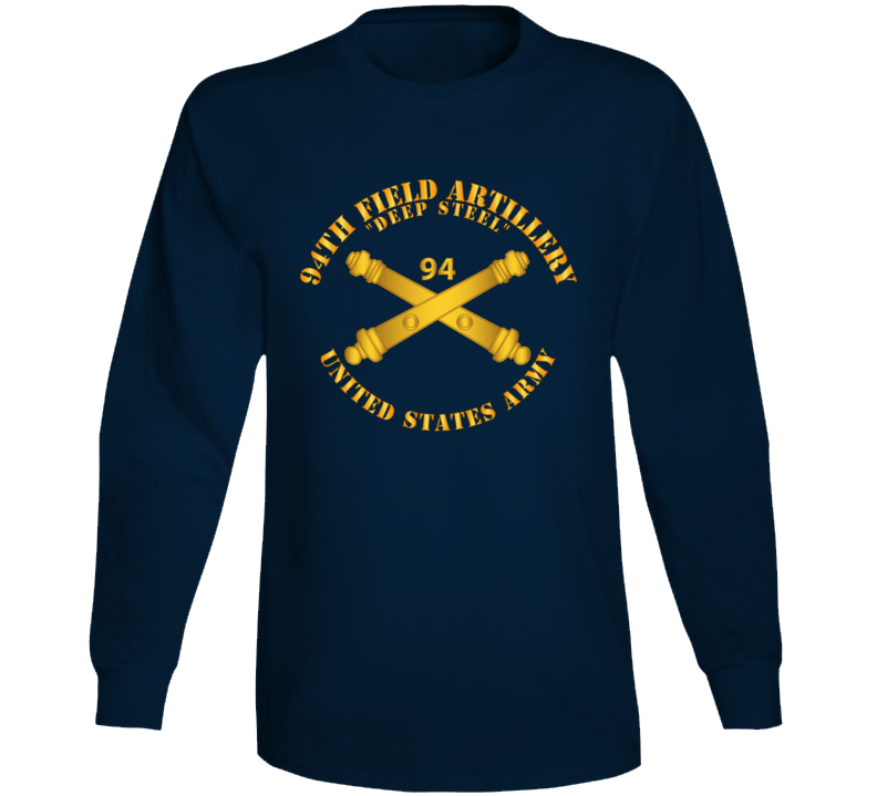 Army - 94th Field Artillery Regiment - Deep Steel W Arty Branch Long Sleeve T Shirt