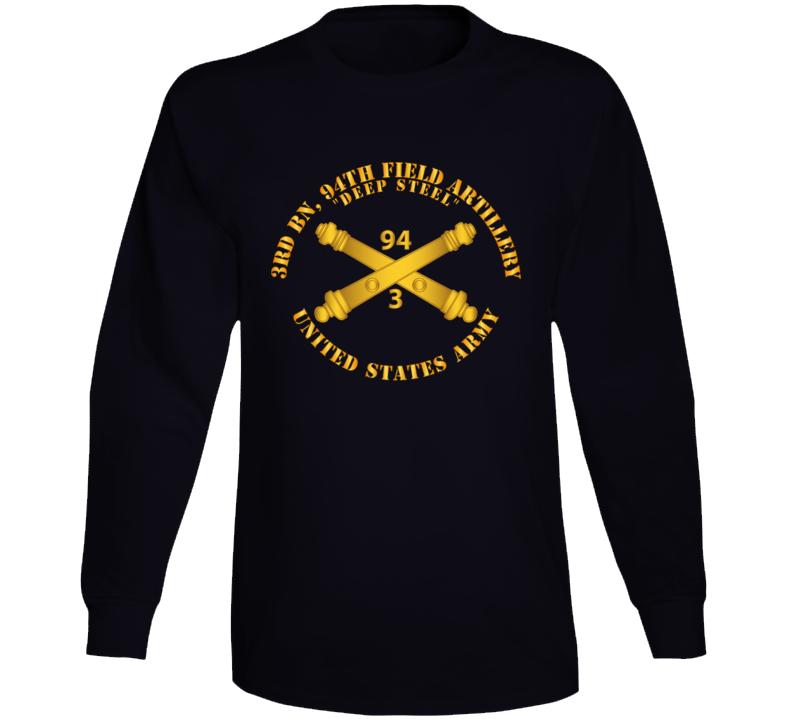Army - 3rd Bn, 94th Field Artillery Regiment - Deep Steel W Arty Branch Long Sleeve T Shirt