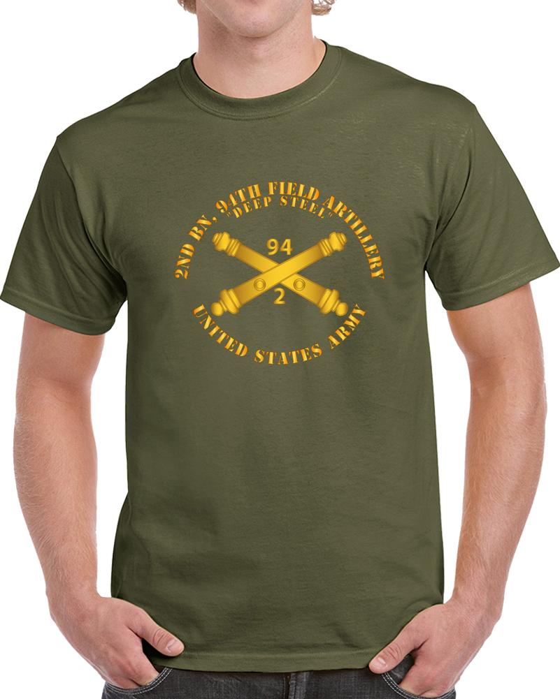 Army - 2nd Bn, 94th Field Artillery Regiment - Deep Steel W Arty Branch T Shirt