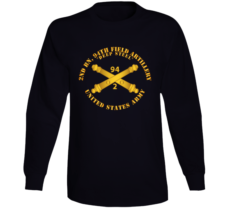 Army - 2nd Bn, 94th Field Artillery Regiment - Deep Steel W Arty Branch Long Sleeve T Shirt