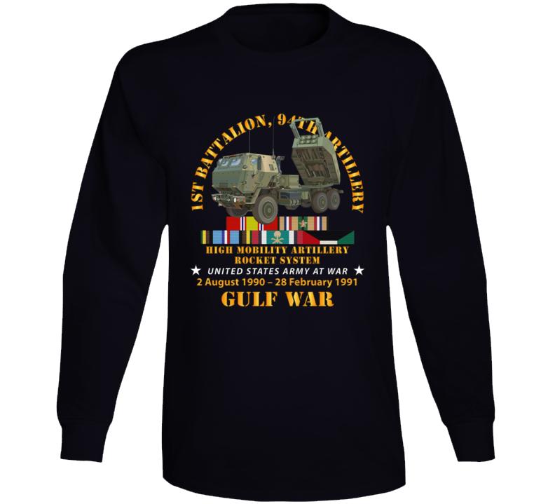 Army - Gulf War Vet W  1st Bn 94th Artillery Long Sleeve T Shirt