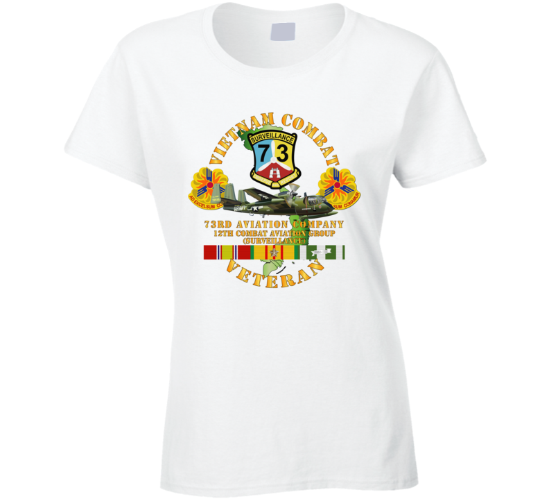 Army - Vietnam Combat Vet - 73rd Aviation Company - 12th Combat Aviation Group - Vn  Svc Ladies T Shirt