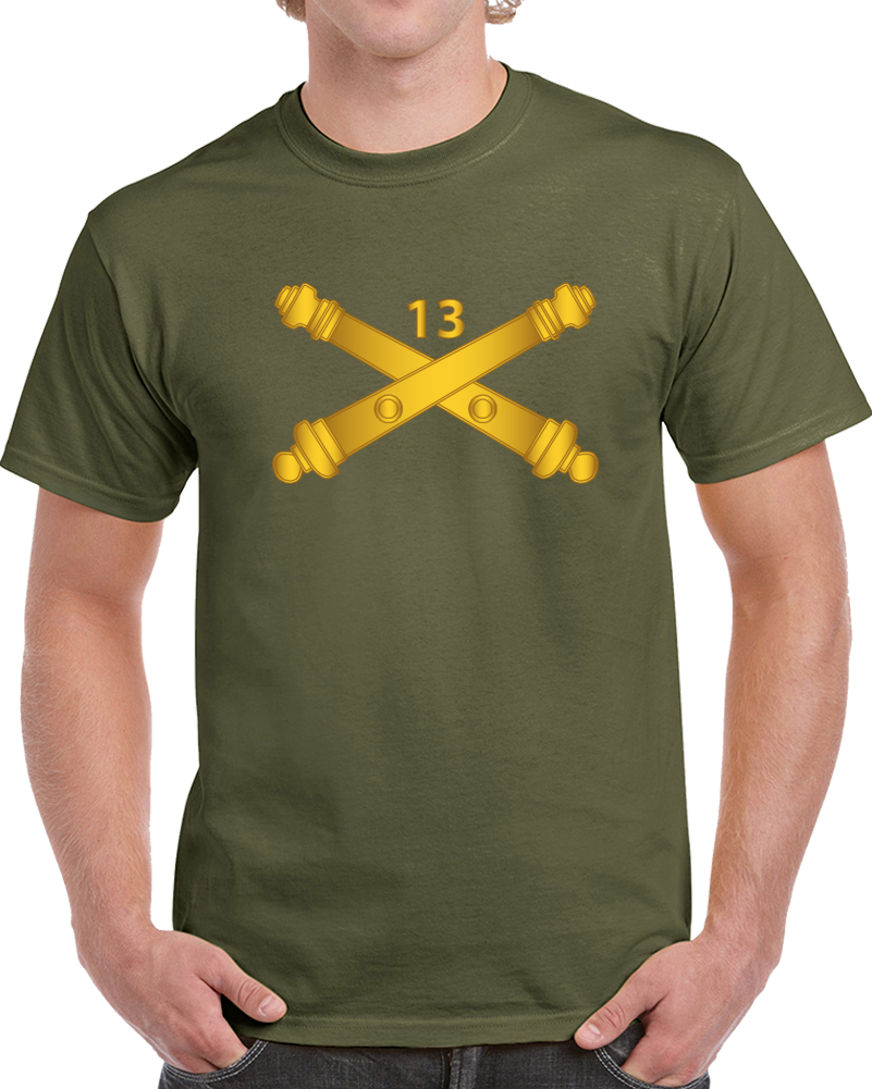 Army - 13th Field Artillery Regiment - Arty Br Wo Txt T Shirt