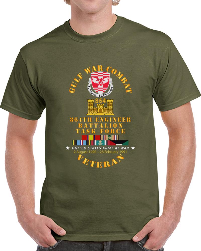 Army - Gulf War Combat Vet W 864th Eng Bn Task Force W Gulf Svc T Shirt