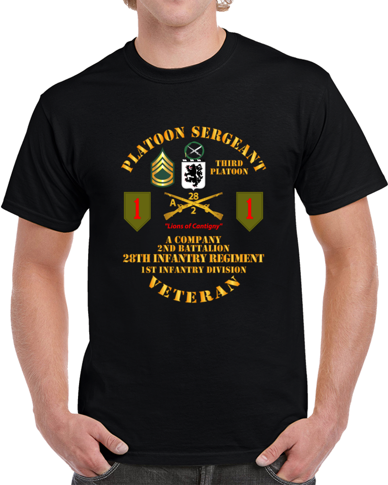 Army - Third Plt - Plt Sgt - A Co - 2nd Bn - 3rd Bde - 1st Id - 28th Infantry T Shirt