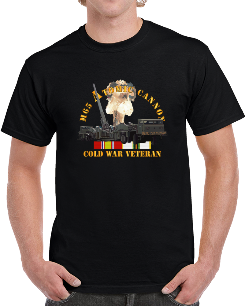 Army - M65 Atomic Cannon - Cold War Vet W Cold Svc T Shirt