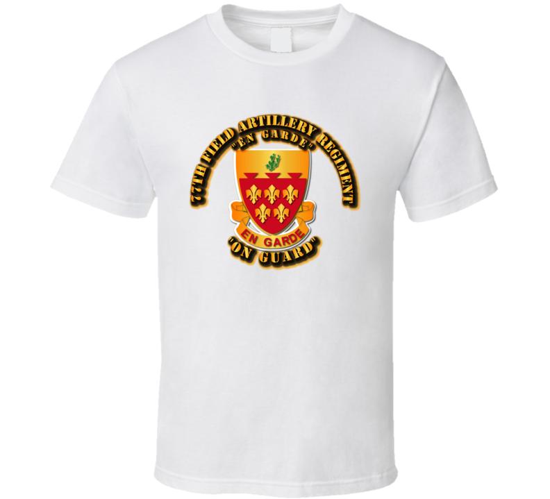 Army - 77th Field Artillery Regiment T Shirt