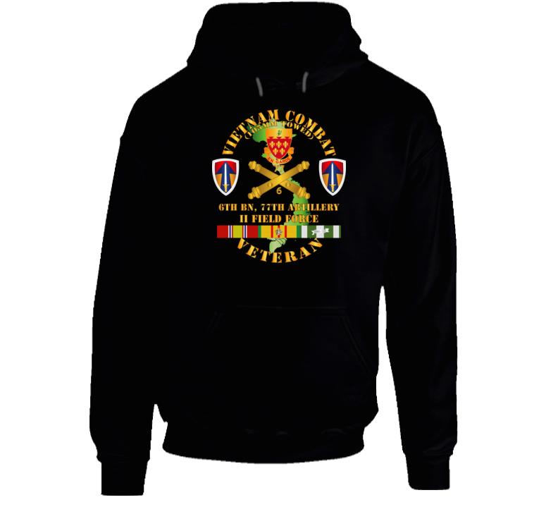 Army - Vietnam Combat Veteran W 6th Bn 77th Artillery Dui - Ii Field Force W Vn Svc Hoodie