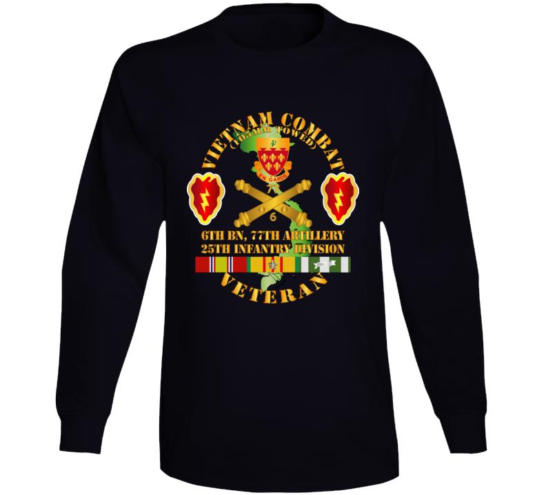 Army - Vietnam Combat Veteran W 6th Bn 77th Artillery Dui -25th Infantry Div Long Sleeve T Shirt