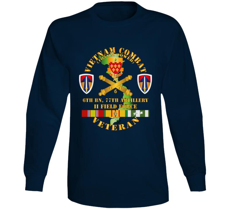 Army - Vietnam Combat Veteran W 6th Bn 77th Artillery Dui - Ii Field Force W Vn Svc Long Sleeve T Shirt