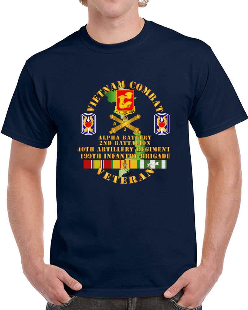 Army - Vietnam Combat Vet - Alpha Battery, 2nd Bn 40th Artillery - 199th Infantry Bde  - Vn  Svc T Shirt