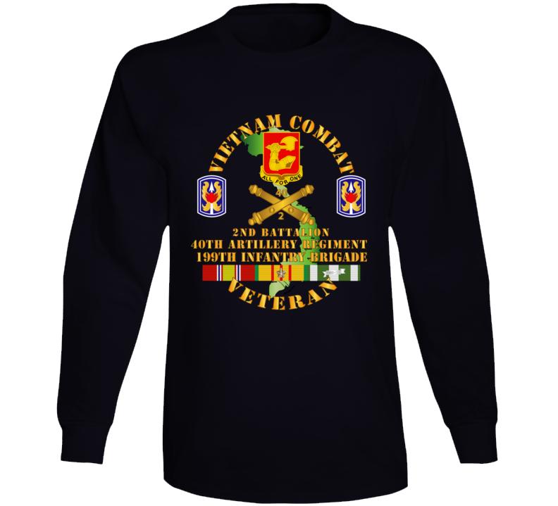 Army - Vietnam Combat Vet -  2nd Bn 40th Artillery - 199th Infantry Bde  - Vn  Svc Long Sleeve T Shirt