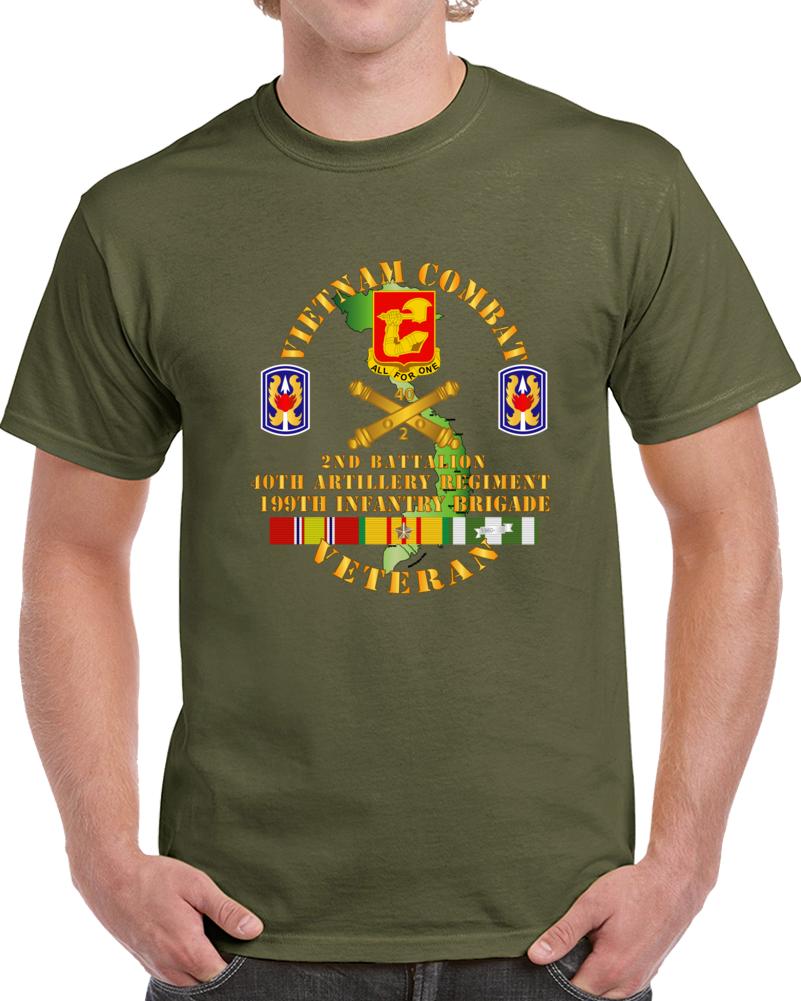 Army - Vietnam Combat Vet -  2nd Bn 40th Artillery - 199th Infantry Bde  - Vn  Svc T Shirt