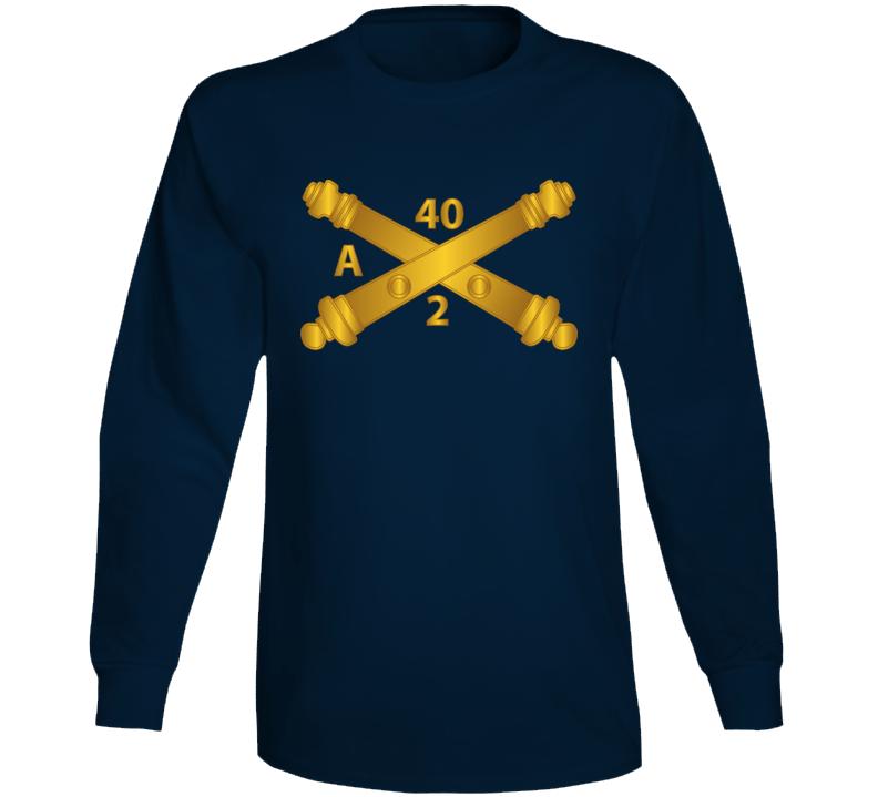 Army - Alpha Battery, 2nd Bn 40th Artillery Branch Wo Txt Long Sleeve T Shirt