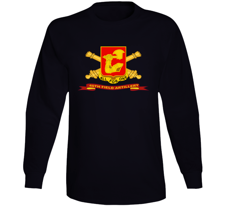 Army - 40th Field Artillery W Br - Ribbon Long Sleeve T Shirt