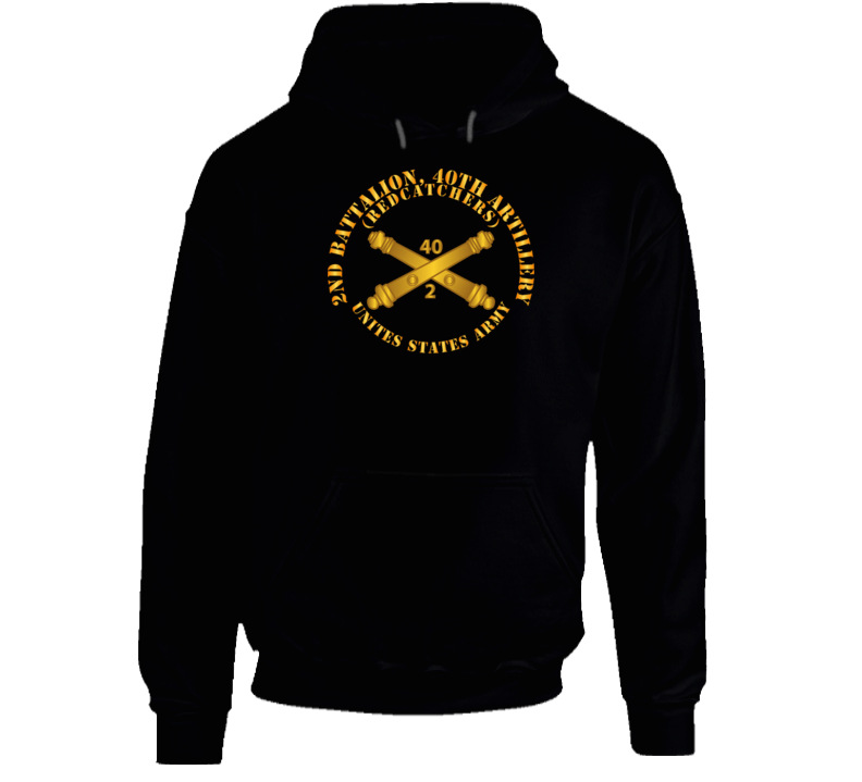 Army - 2nd Bn 40th Artillery - Redcatchers - Us Army  W Dui W Branch Hoodie