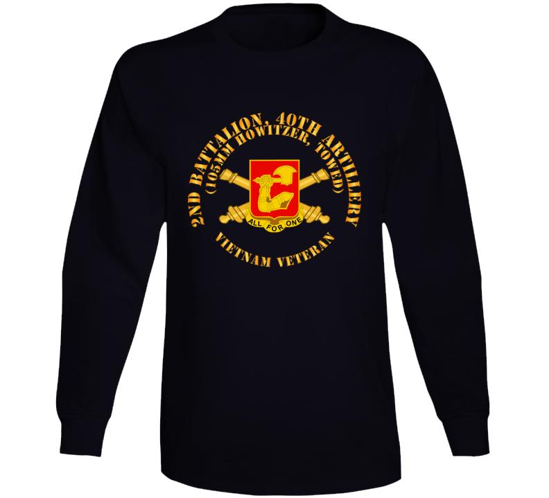 Army - 2nd Bn 40th Artillery - 105mm Towed - Vietnam Vet W Dui W Branch Long Sleeve T Shirt