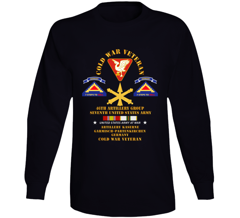 Army - Cold War Vet - 46th Artillery Group - Germany - 7th Us Army - Missile Branch W Cold Svc Long Sleeve T Shirt