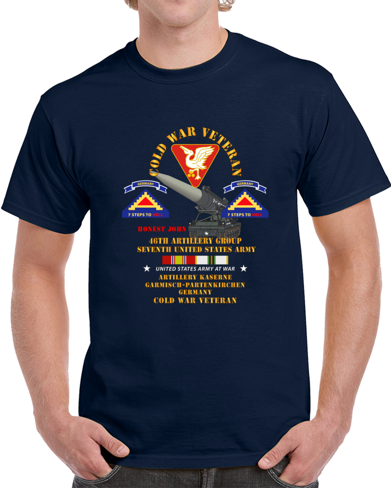Army - Cold War Vet - 46th Artillery Group - Germany - 7th Us Army - Honest John W Cold Svc T Shirt