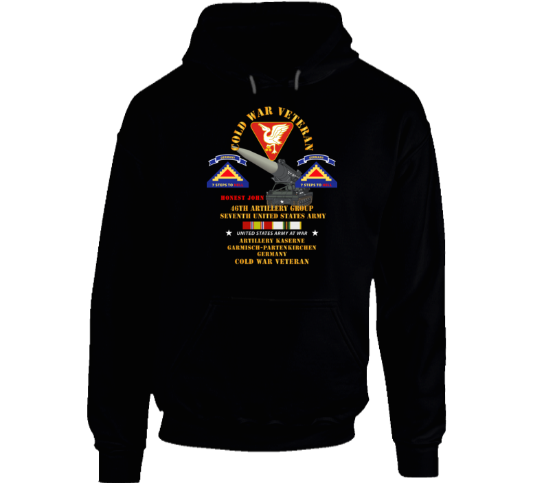 Army - Cold War Vet - 46th Artillery Group - Germany - 7th Us Army - Honest John W Cold Svc Hoodie