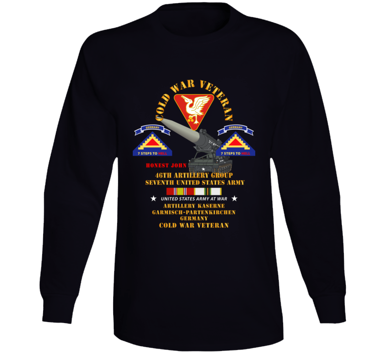 Army - Cold War Vet - 46th Artillery Group - Germany - 7th Us Army - Honest John W Cold Svc Long Sleeve T Shirt