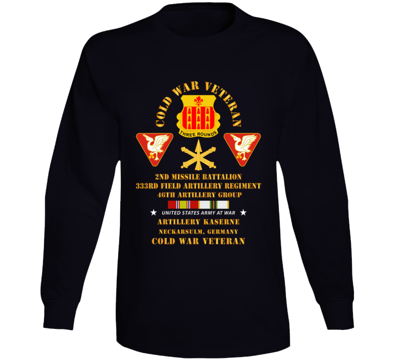 Army - Cold War Vet - 2nd Missile Bn, 333rd Artillery 46th Artillery Group - Germany - 7th Us Army  W Cold Svc Long Sleeve T Shirt