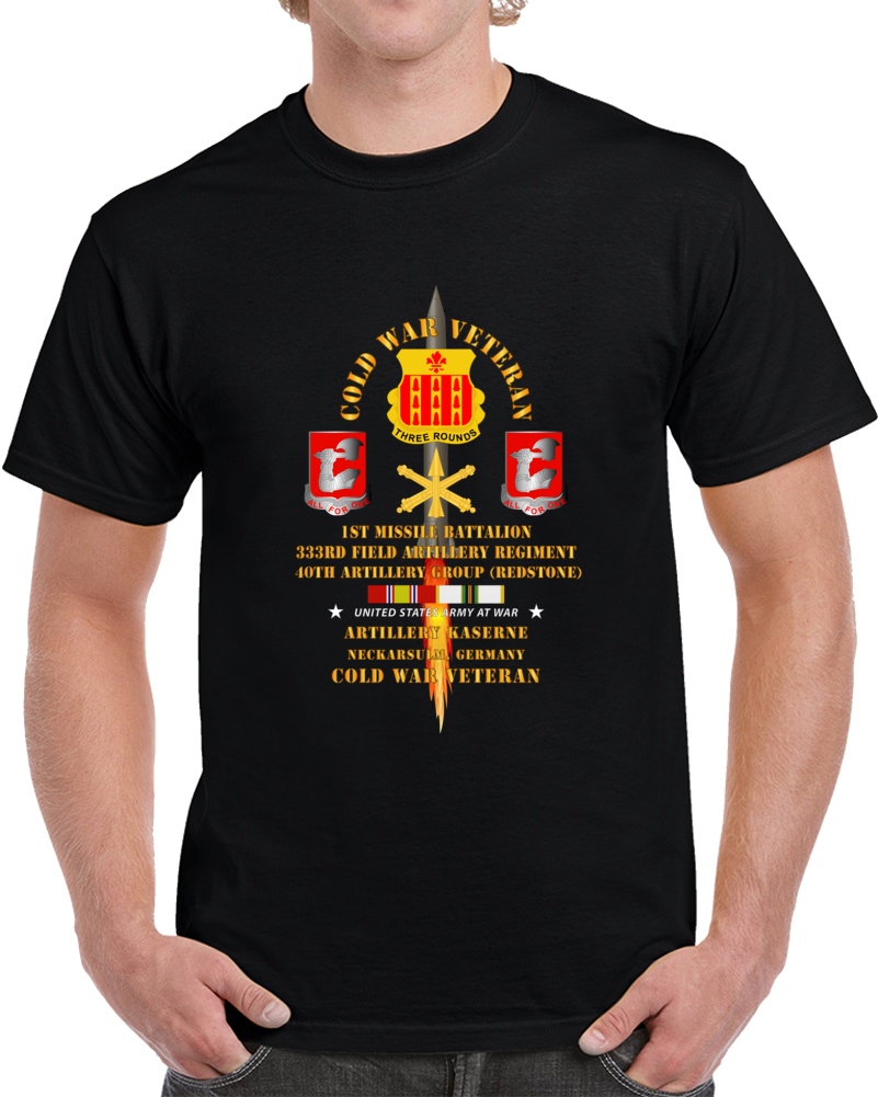 Army - Cold War Vet - 1st Missile Bn, 333rd Artillery 40th Artillery Group - Germany - Firing Missile  W Cold Svc T Shirt
