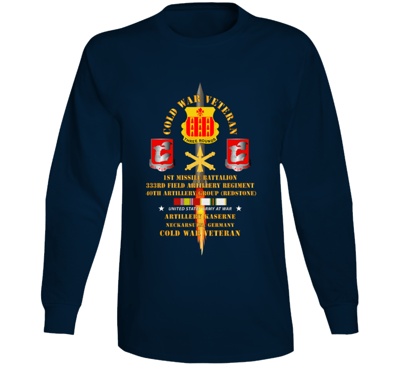 Army - Cold War Vet - 1st Missile Bn, 333rd Artillery 40th Artillery Group - Germany - Firing Missile  W Cold Svc Long Sleeve T Shirt