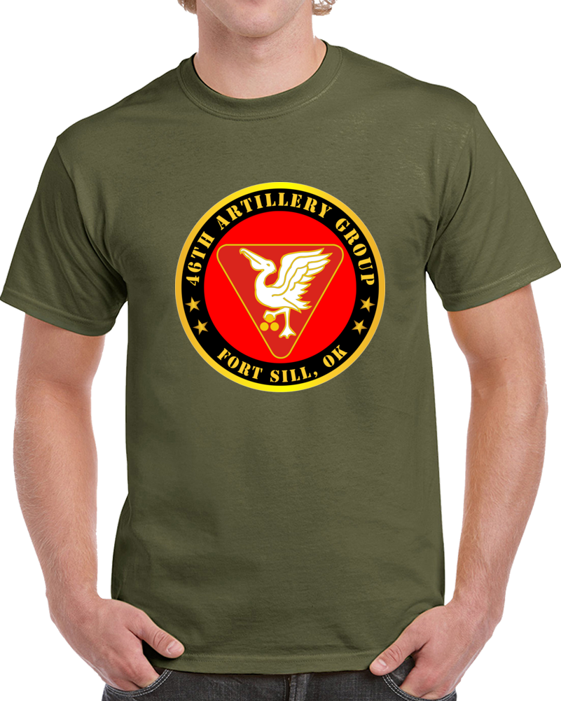 Army - 46th Artillery Group - Fort Sill, Ok T Shirt