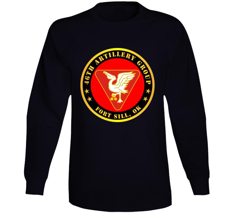 Army - 46th Artillery Group - Fort Sill, Ok Long Sleeve T Shirt