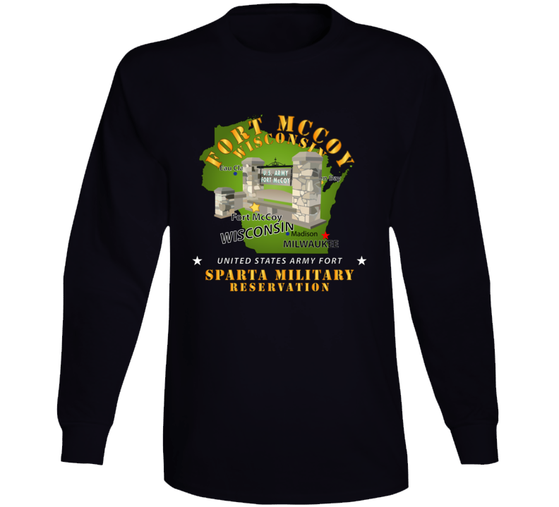 Army - Ft Mccoy Wi - Sparta Military Resv Long Sleeve T Shirt