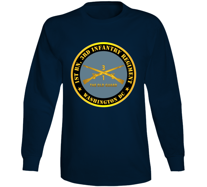 Army - 1st Bn 3rd Infantry Regiment - Washington Dc - The Old Guard W Inf Branch Long Sleeve T Shirt