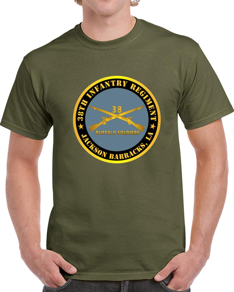 Army - 38th Infantry Regiment - Buffalo Soldiers - Jackson Barracks, La W Inf Branch T Shirt