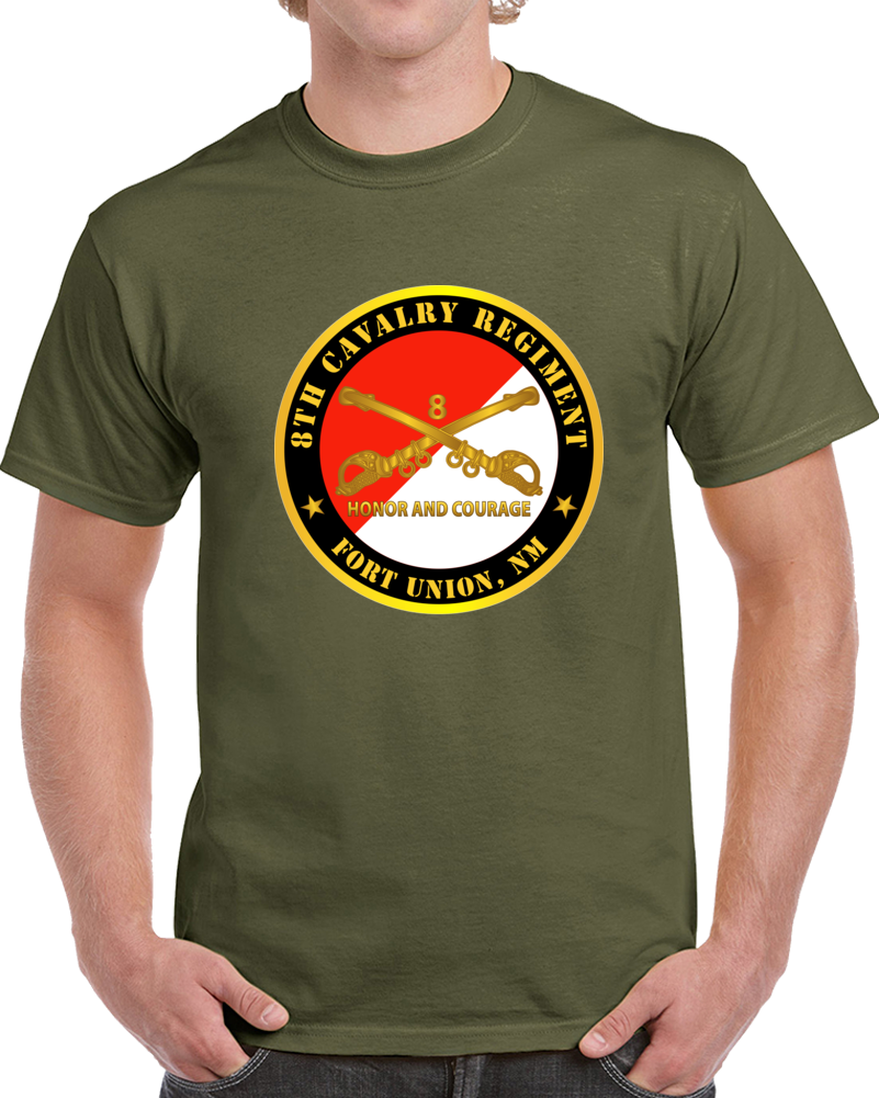 Army - 8th Cavalry Regiment - Fort Union,  Nm - Honor And Courage W Cav Branch T Shirt
